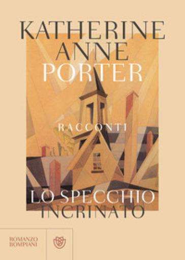 Lo specchio incrinato - Katherine Anne Porter pdf epub