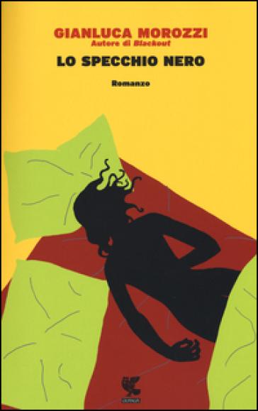 Lo specchio nero - Gianluca Morozzi   Rochesterscifianimecon.com