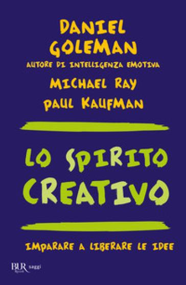 Lo spirito creativo - Daniel Goleman  