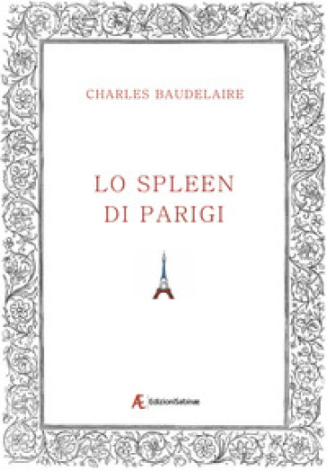 Lo spleen di Parigi - Charles Baudelaire |
