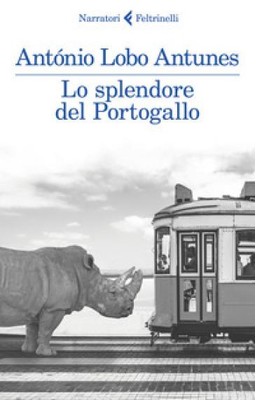 Lo splendore del Portogallo - Antonio Antunes Lobo |