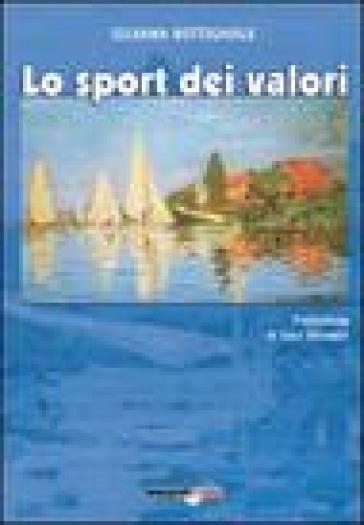 Lo sport dei valori - Silvana Bottignole | Rochesterscifianimecon.com
