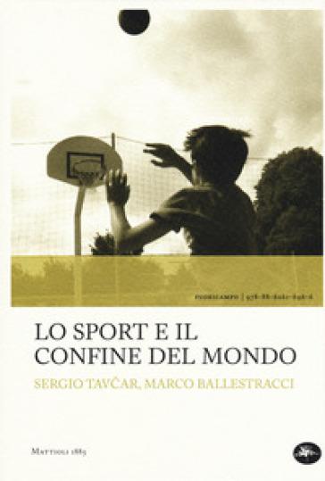 Lo sport e il confine del mondo - Sergio Tavcar pdf epub