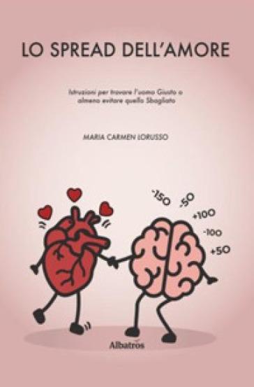 Lo spread dell'amore - Maria Carmen Lorusso |