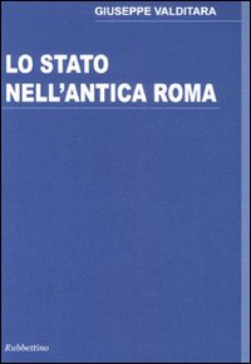 Lo stato nell'antica Roma - Giuseppe Valditara | Rochesterscifianimecon.com