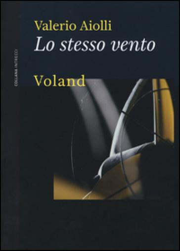 Lo stesso vento - Valerio Aiolli |