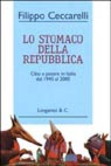 Lo stomaco della Repubblica - Filippo Ceccarelli   Rochesterscifianimecon.com