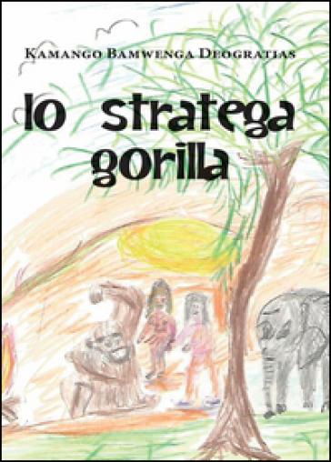 Lo stratega gorilla - Bamwenga Deogratias Kamango  