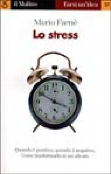 Lo stress - Mario Farnè  