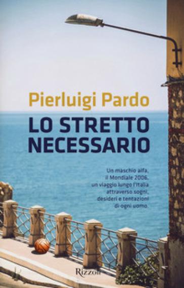 Lo stretto necessario - Pierluigi Pardo | Kritjur.org