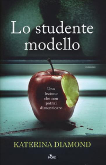 Lo studente modello - Katerina Diamond | Ericsfund.org