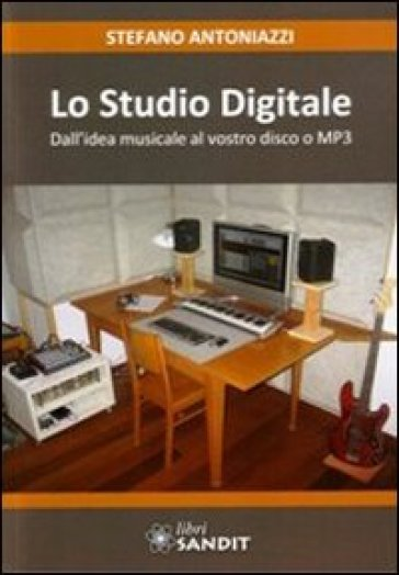 Lo studio digitale - Stefano Antoniazzi  