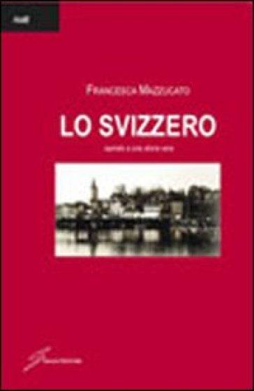 Lo svizzero - Francesca Mazzucato   Thecosgala.com