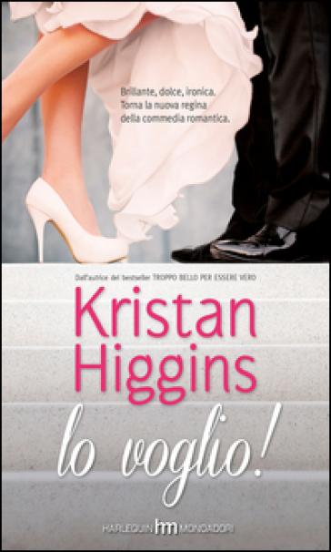 Lo voglio! - Kristan Higgins   Thecosgala.com