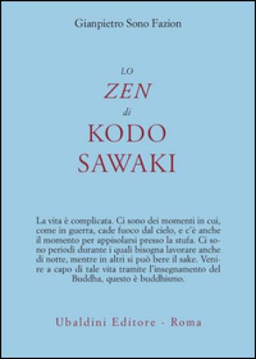 Lo zen di Kodo Sawaki - Gianpietro Sono Fazion  