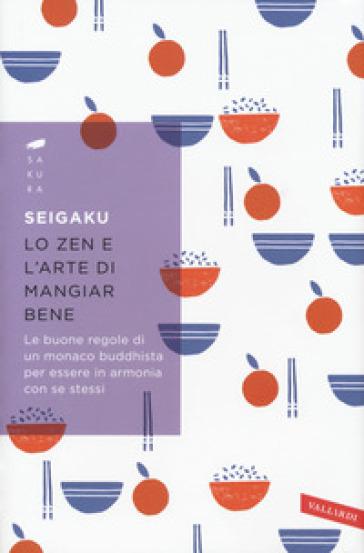 Lo zen e l'arte di mangiar bene - Seigaku |