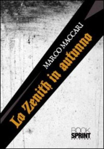 Lo zenith in autunno - Marco Maccari  