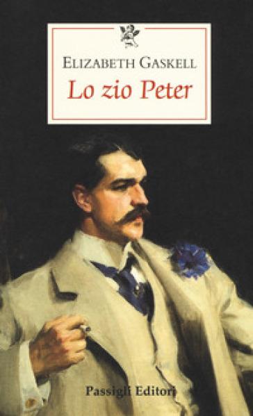 Lo zio Peter - Elizabeth Gaskell |