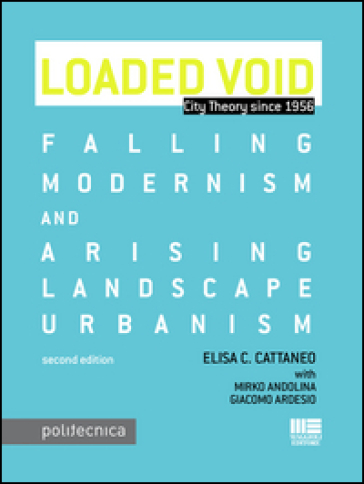 Loaded void. Falling modernism and arising landscape urbanism