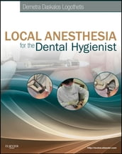 Local Anesthesia for the Dental Hygienist- E-Book