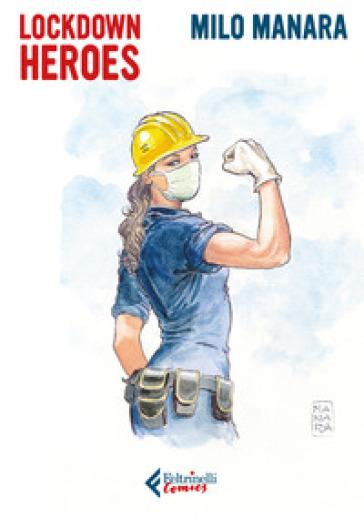 Lockdown Heroes - Milo Manara   Thecosgala.com