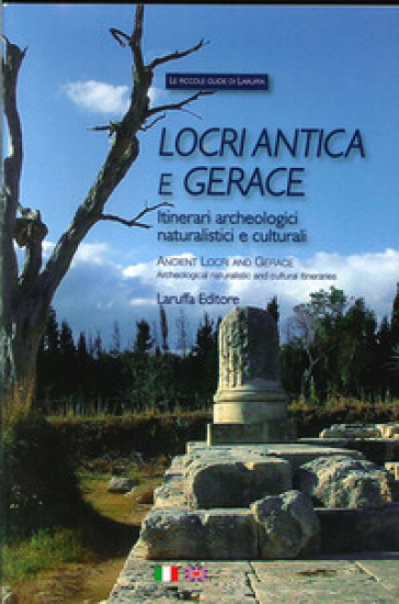Locri antica e Gerace. Itinerari archeologici naturalistici e culturali-Ancient Locri and Gerace. Archeological Naturalistic and Cultural Itineraries