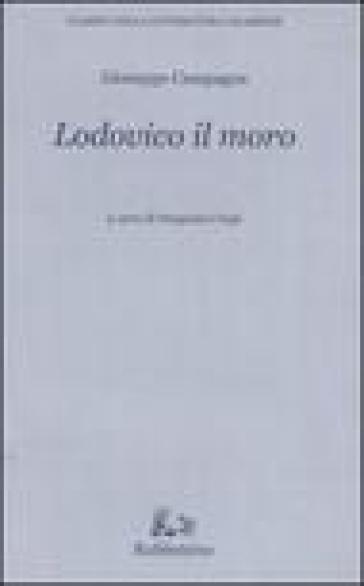 Lodovico il moro - Giuseppe Campagna |
