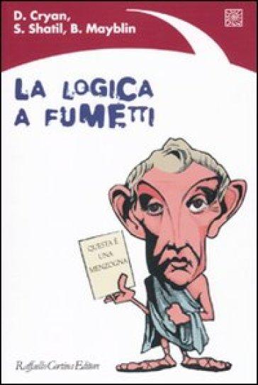 Logica a fumetti (La) - Dan Cryan |