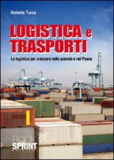 Logistica e trasporti - Antonio Turco   Rochesterscifianimecon.com