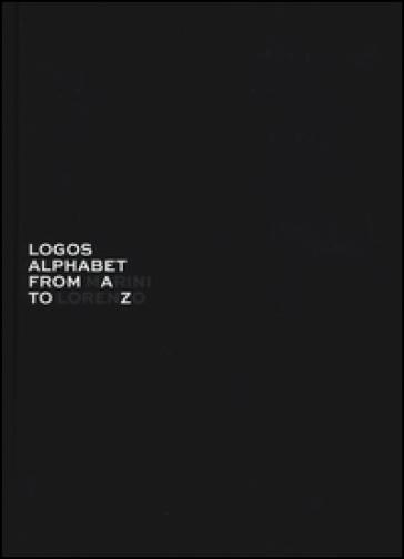 Logos alphabet. From Lorenzo to Marini. Ediz. italiana e inglese - C. Ryan | Thecosgala.com