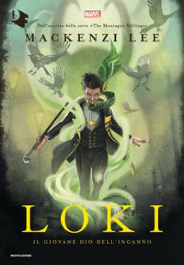 Loki. Il giovane dio dell'inganno - Mackenzi Lee   Thecosgala.com