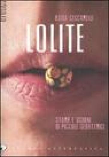 Lolite. Storie e visioni di piccole seduttrici - Katia Ceccarelli | Kritjur.org