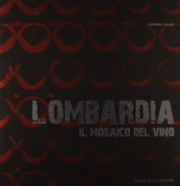 Lombardia. Il mosaico del vino - Andrea Zanfi   Rochesterscifianimecon.com