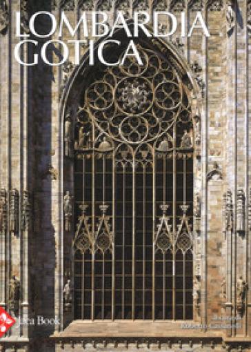 Lombardia gotica. Ediz. a colori - Roberto Cassanelli pdf epub