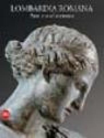 Lombardia romana. Arte e architettura - Matteo Cadario pdf epub