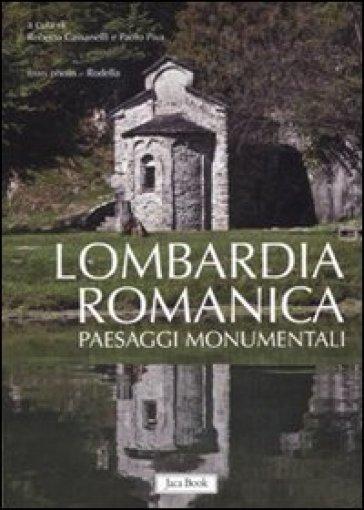 Lombardia romanica. 2.Paesaggi monumentali - Roberto Cassanelli |