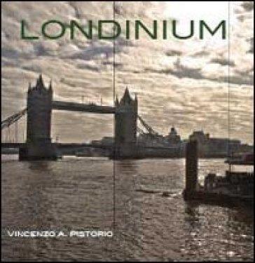 Londinum - Vincenzo A. Pistorio |