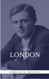 London, Jack: The Complete Novels (Book Center) (The Greatest Writers of All Time)