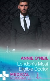 London s Most Eligible Doctor (Mills & Boon Medical)