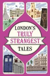 London s Truly Strangest Tales