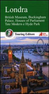 Londra. British Museum, Buckingham Palace, Houses of Parliament, Tate Modern e Hyde Park. Con guida alle informazioni pratiche