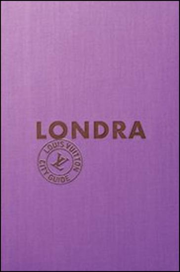 Londra louis vuitton city guide philippe lopparelli for Guide turistiche londra