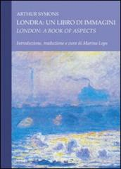 Londra. Un libro di immagini-London. A book of aspects