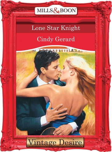 Lone Star Knight (Mills & Boon Desire) (Texas Cattleman's Club, Book 8)