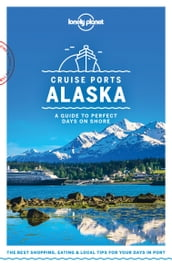Lonely Planet Cruise Ports Alaska