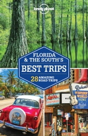 Lonely Planet Florida & the South s Best Trips