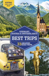 Lonely Planet Germany, Austria & Switzerland s Best Trips