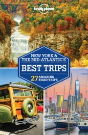 Lonely Planet New York & the Mid-Atlantic s Best Trips