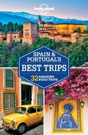 Lonely Planet Spain & Portugal s Best Trips