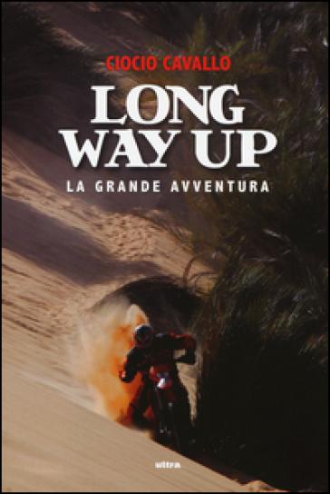 Long way up. La grande avventura - Ciocio Cavallo   Rochesterscifianimecon.com